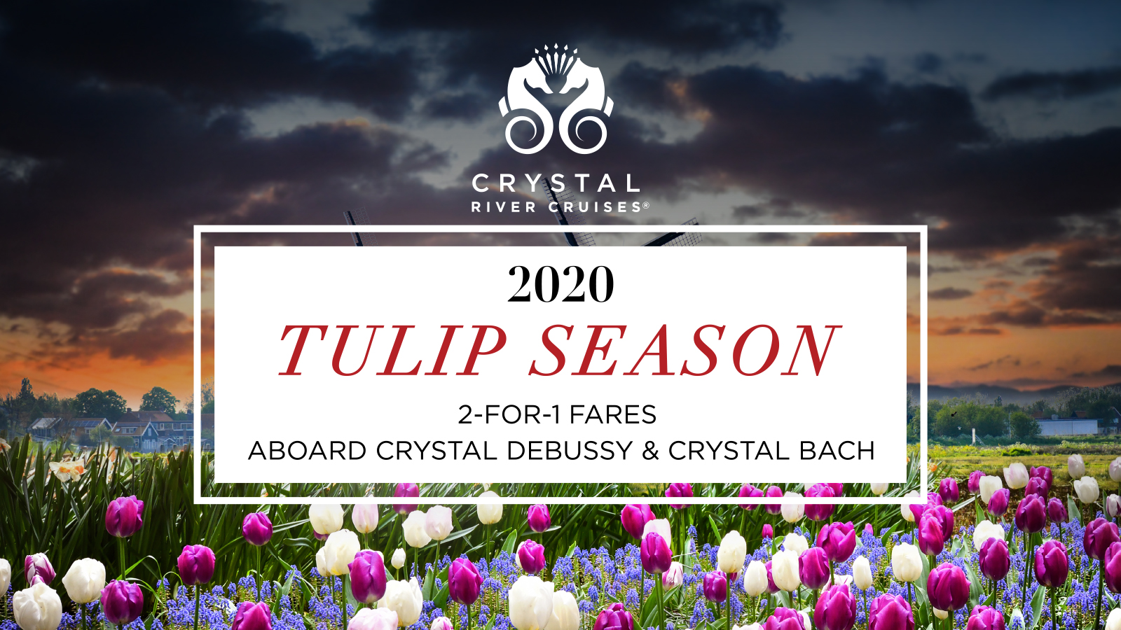 Crystal River 2020 Tulip Season 2-FOR-1 FARES Aboard Crystal DEBUSSY & Crystal BACH