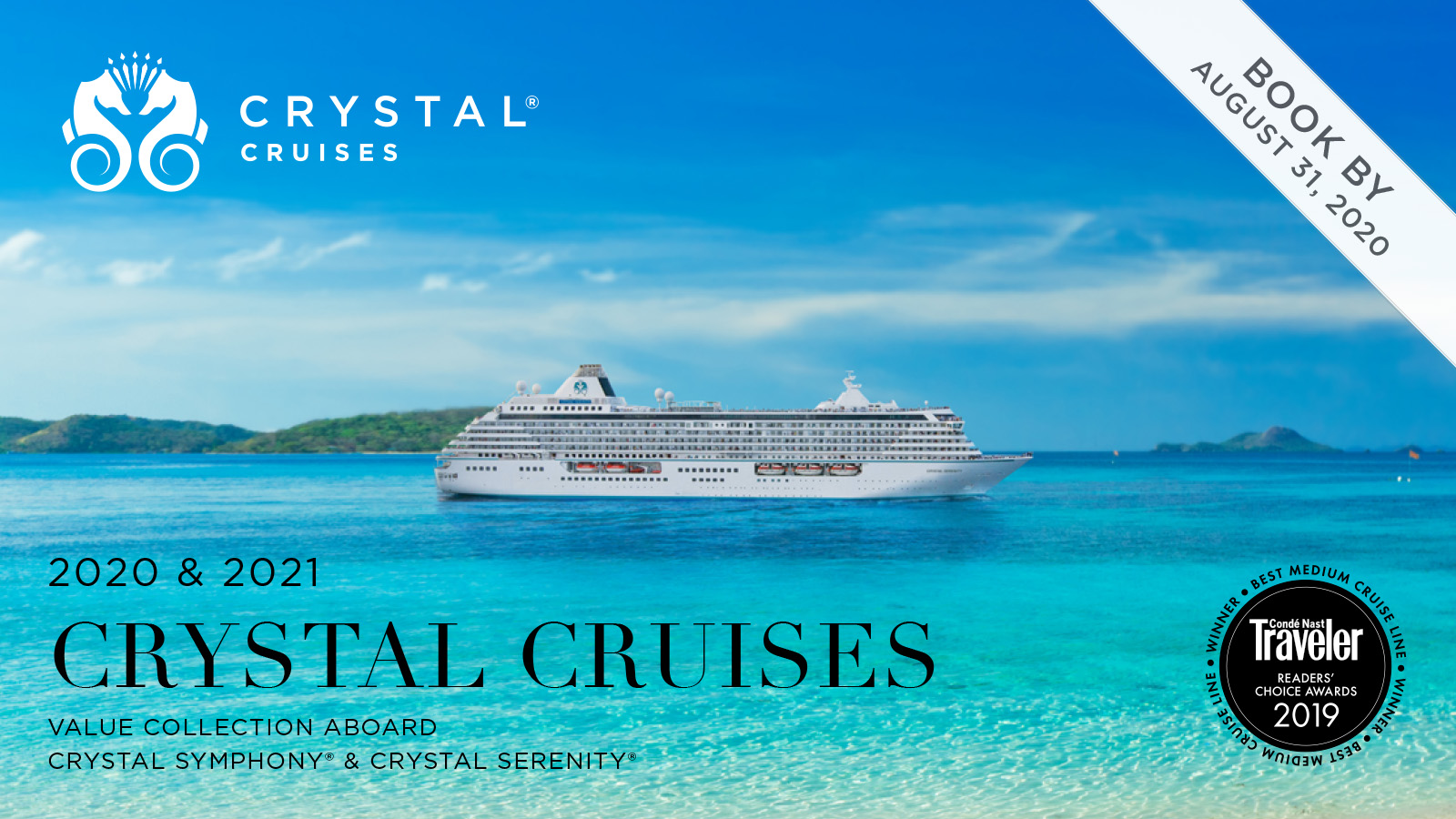 2020 & 2021 CRYSTAL CRUISES VALUE COLLECTION ABOARD CRYSTAL SYMPHONY® & CRYSTAL SERENITY®