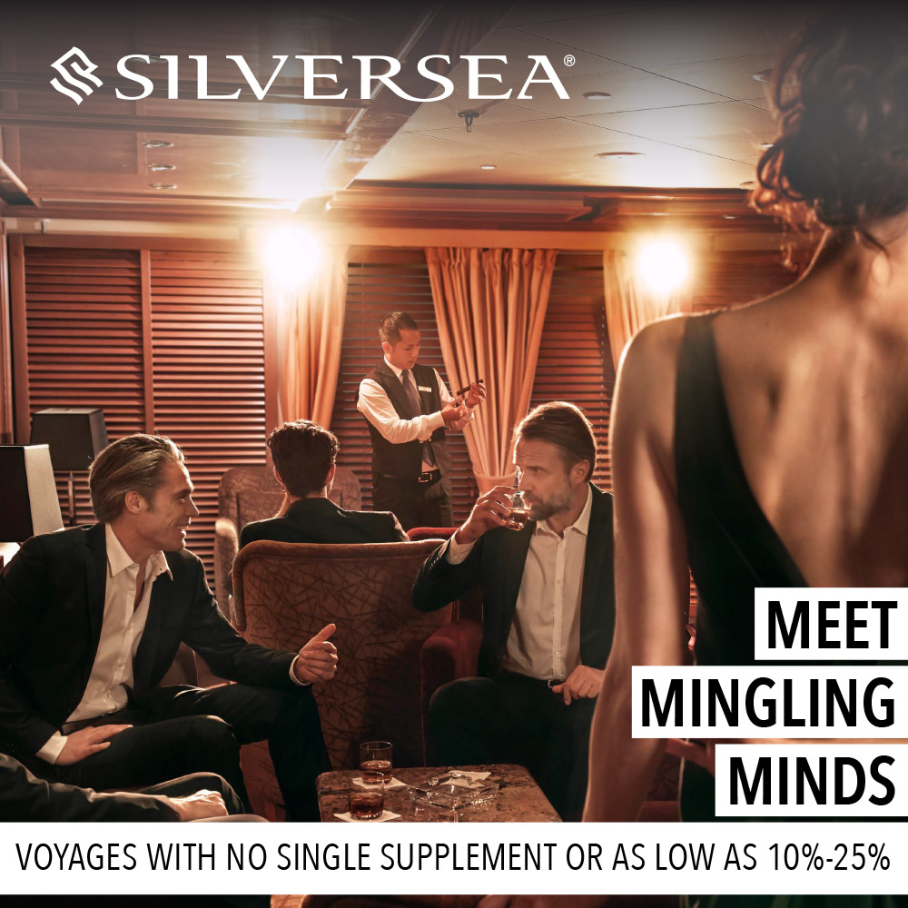 Silversea: Meet Mingling Minds ENJOY EXCLUSIVE SOLO TRAVELER RATES VOYAGES WITH NO SINGLE SUPPLEMENT OR AS LOW AS 10%-25%