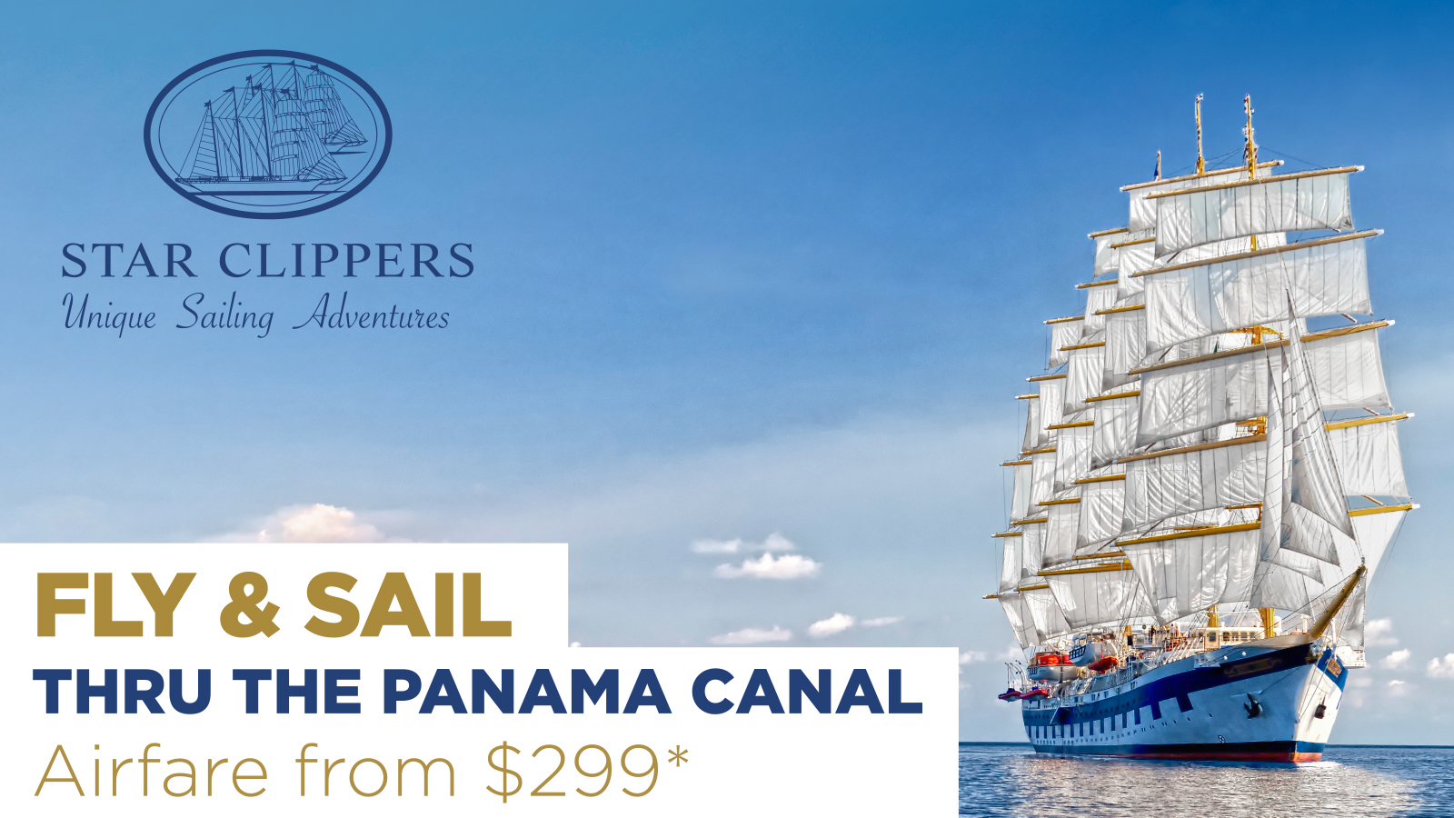 Star Clippers FLY & SAIL FLY AND SAIL THROUGH THE PANAMA CANAL