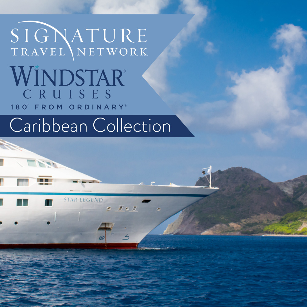 Windstar & Signature Travel Network Caribbean Collection